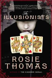 The Illusionists: A Novel