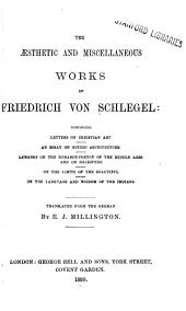 The Aesthetic and Miscellaneous Works of Friedrich Von Schlegel ...