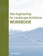 Site Engineering for Landscape Architects Workbook