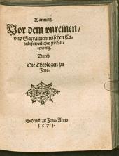 Warnung. Vor dem vnreinen, vnd Sacramentirischen Catechismo etlicher zu Wittenberg