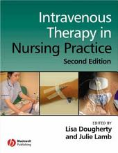 Intravenous Therapy in Nursing Practice: Edition 2