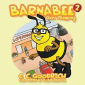 Barnabee: Goes Shopping