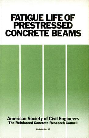 Fatigue Life of Prestressed Concrete Beams PDF