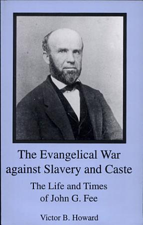 The Evangelical War Against Slavery and Caste PDF