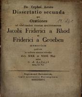 De Orphei aetate: diss. .... ... ad celebrandam ... Jacobi Friederici a Rhod et Friederici a Groeben memoriam ...
