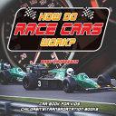How Do Race Cars Work? Car Book for Kids   Children's Transportation Books