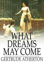 What Dreams May Come: A Romance