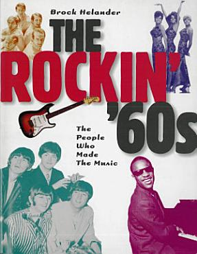 The Rockin  60s  The People Who Made the Music PDF