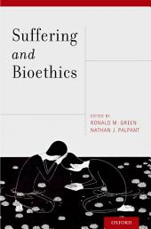 Suffering and Bioethics