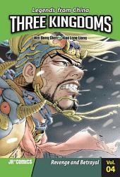 Three Kingdoms Volume 04: Revenge and Betrayal