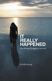 It Really Happened: One Woman's Struggle for Survival