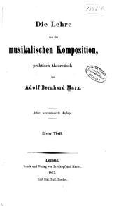 Die Lehre von der musikalischen Komposition: praktisch-theoretisch, Band 1