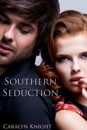 Southern Seduction: An Erotic Fantasy