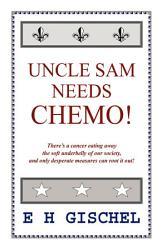 Uncle Sam Needs Chemo  Book PDF