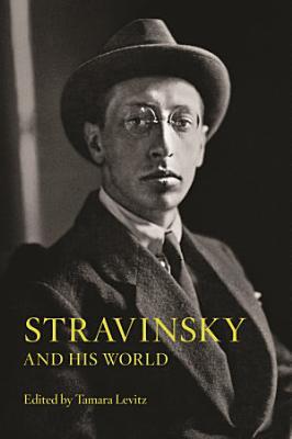 Stravinsky and His World PDF