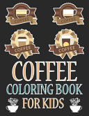 Coffee Coloring Book For Kids