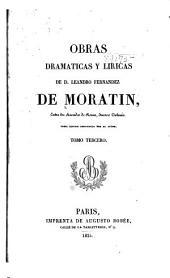Obras dramaticas y liricas de D. Leandro Fernandez de Moratin: Volumen 3