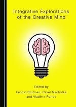 Integrative Explorations of the Creative Mind