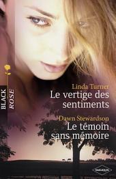 Le vertige des sentiments - Le témoin sans mémoire (Harlequin Black Rose)