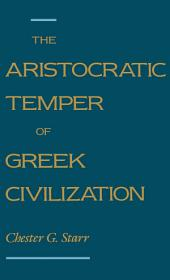 The Aristocratic Temper of Greek Civilization