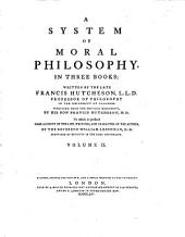 A System Of Moral Philosophy: In Three Books : To which is Prefixed Some Account Of The Life, Writings, And Character Of The Author, Volume 2