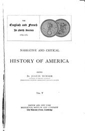 Narrative and Critical History of America: The English and French in North America, 1689-1763. [c1887