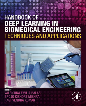 Handbook of Deep Learning in Biomedical Engineering