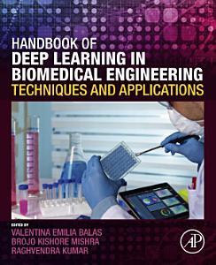 Handbook of Deep Learning in Biomedical Engineering