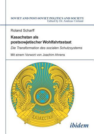 Kasachstan als postsowjetischer Wohlfahrtsstaat PDF