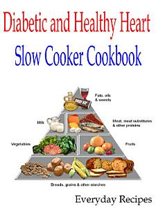 Diabetic and Healthy Heart Slow Cooker Cookbook Book