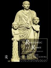 Rhetoric at Rome: A Historical Survey