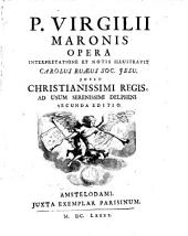 P. Virgilii Maronis Opera: Interpretatione Et Notis Illustravit Carolus Ruæus Soc. Jesu