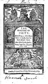 The practice of piety, etc. The epistle dedicatory signed: Lewes Baily