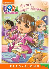 Dora's Super Sleepover (Dora the Explorer)
