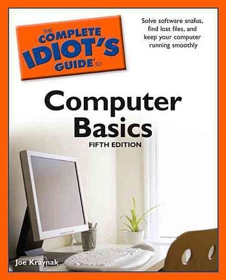 The Complete Idiot s Guide to Computer Basics PDF