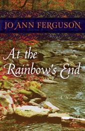 At the Rainbow's End: A Novel