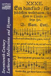 Seventeenth-Century Lutheran Meditations and Hymns