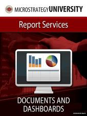 Documents and Dashboards for MicroStrategy Report Services: MicroStrategy Report Services: Documents and Dashboards