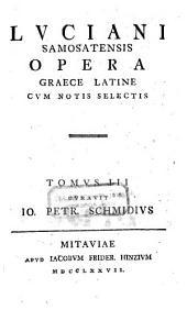 Lvciani Samosatensis Opera Graece Latine Cvm Notis Selectis