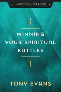 Winning Your Spiritual Battles Book