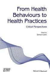 From Health Behaviours To Health Practices Book PDF