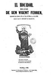 El mocador: milacre de Sen Visent Ferrer, representat per primera vólta en l'altar del Mercat en l'añ 1859