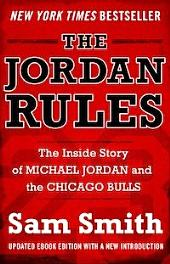 The Jordan Rules: The Inside Story of Michael Jordan and the Chicago Bulls