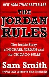 The Jordan Rules: The Inside Story of Michael Jordan and the Chicago Bulls