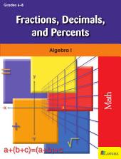 Fractions, Decimals, and Percents: Algebra I