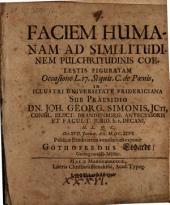 Facies humana ad similitudinem pulchritudinis coelestis figurata: occas. l. 17 Siquis. C. de poen