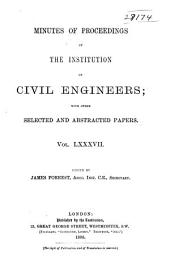 Minutes of Proceedings of the Institution of Civil Engineers: Volume 87
