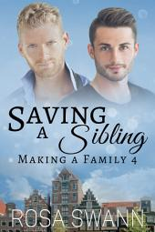 Saving a Sibling (Making a Family 4): MM Alpha/Omega Mpreg Gay Romance