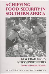 Achieving Food Security in Southern Africa: New Challenges, New Opportunities