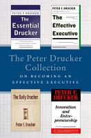 The Peter Drucker Collection on Becoming An Effective Executive PDF